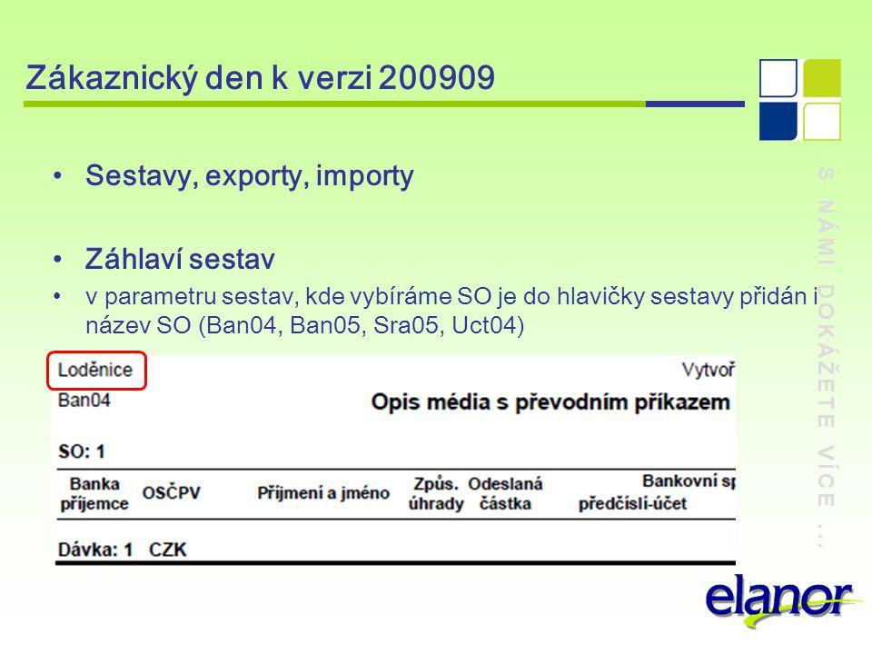 Zákaznický den k verzi 200909 Sestavy, exporty, importy Záhlaví sestav