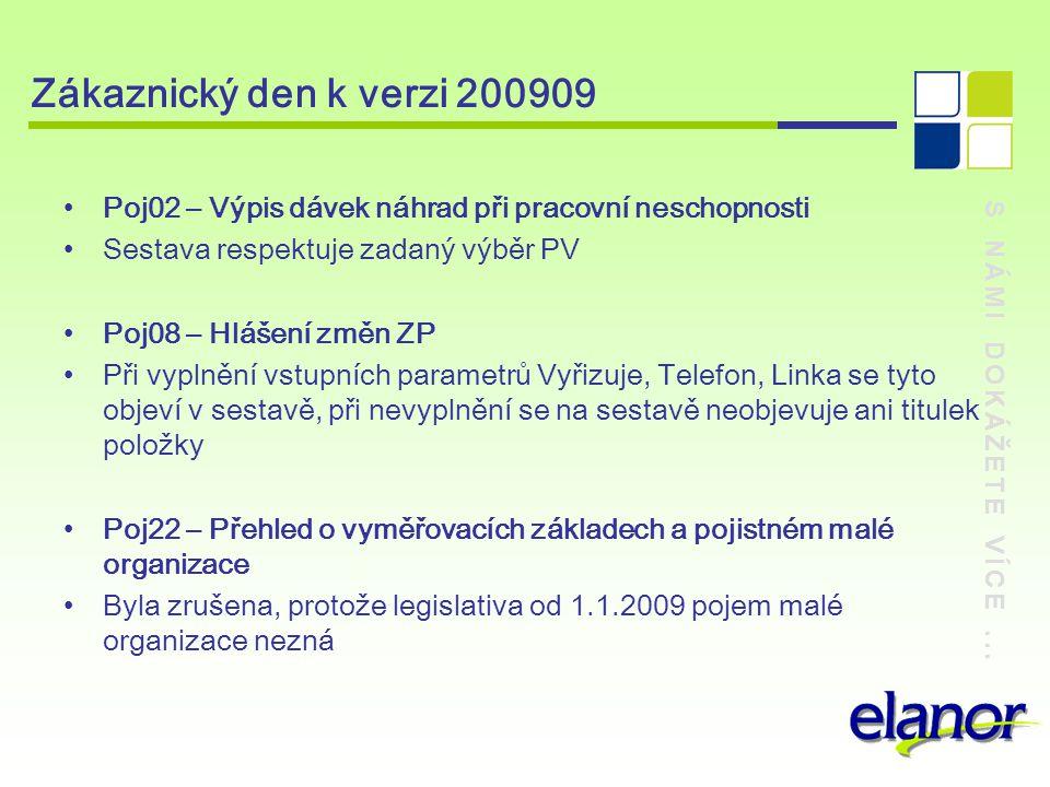 Zákaznický den k verzi 200909 Poj02 – Výpis dávek náhrad při pracovní neschopnosti. Sestava respektuje zadaný výběr PV.
