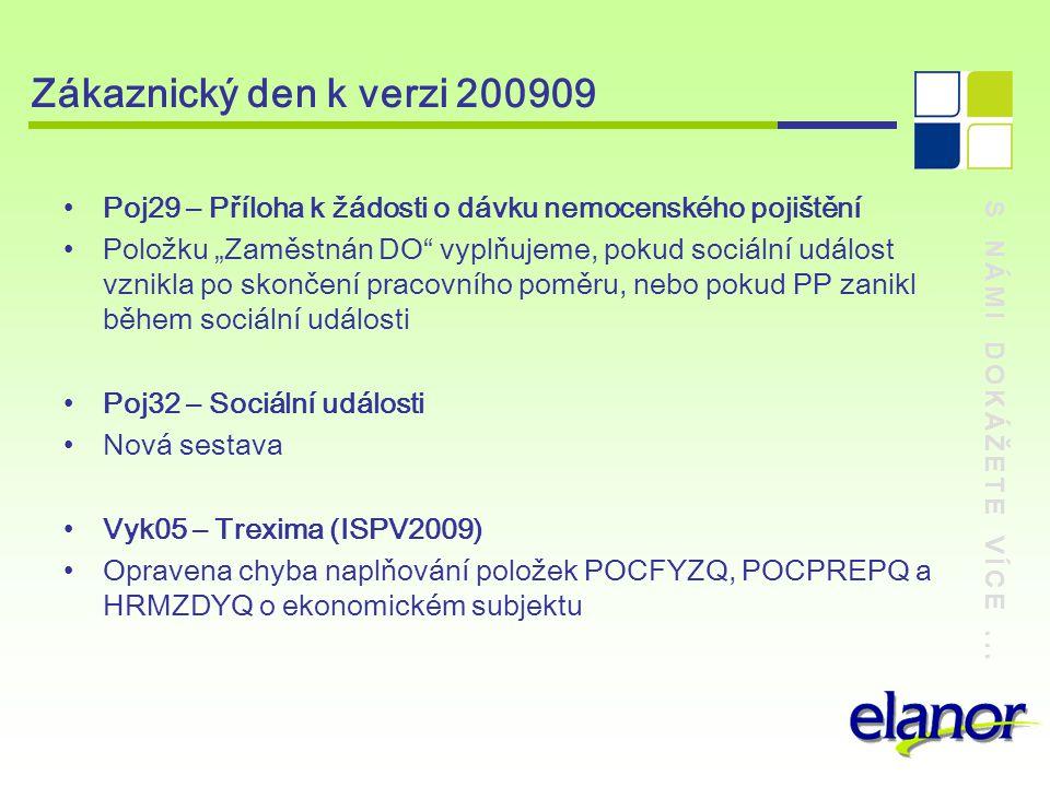 Zákaznický den k verzi 200909 Poj29 – Příloha k žádosti o dávku nemocenského pojištění.