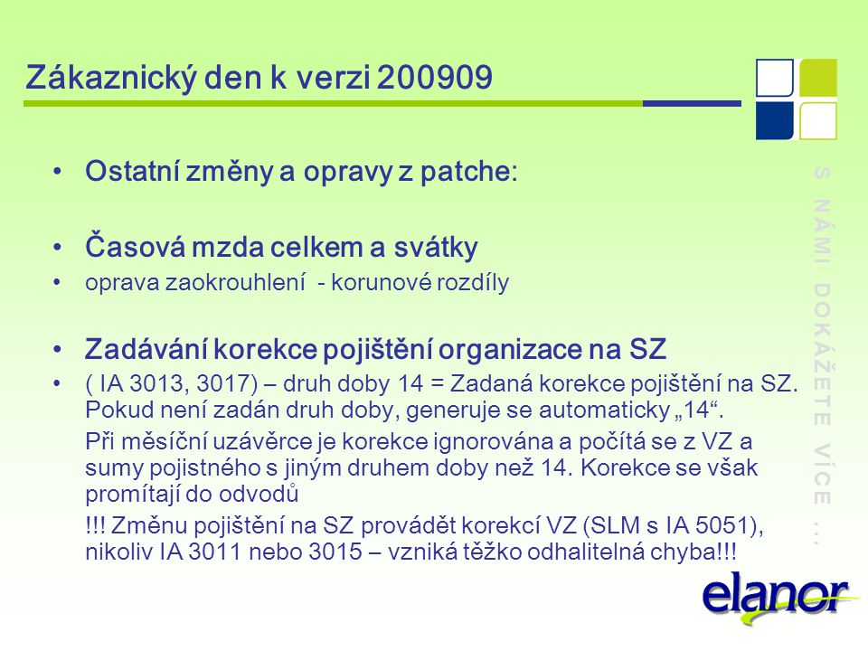 Zákaznický den k verzi 200909 Ostatní změny a opravy z patche: