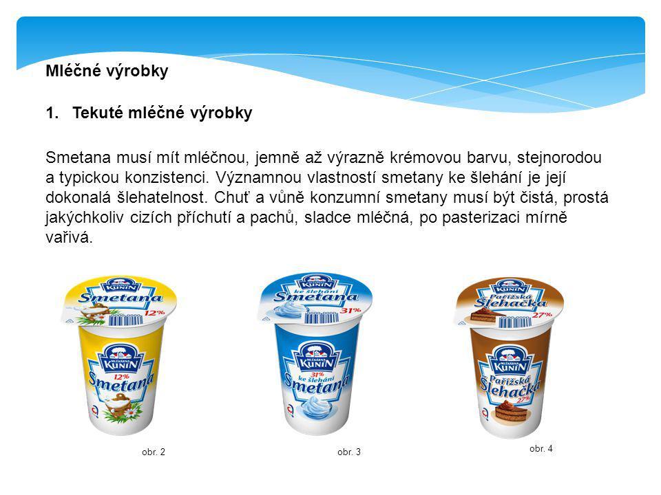 Mléčné výrobky 1. Tekuté mléčné výrobky