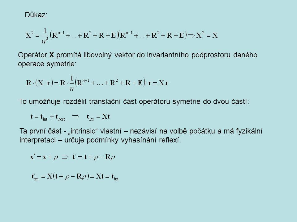Důkaz: Operátor X promítá libovolný vektor do invariantního podprostoru daného operace symetrie: