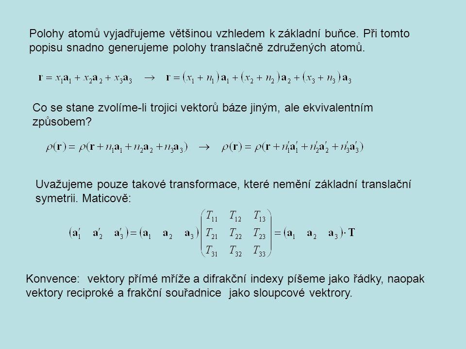 Polohy atomů vyjadřujeme většinou vzhledem k základní buňce