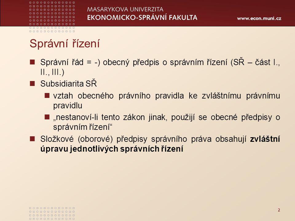 Správní řízení Správní řád = -) obecný předpis o správním řízení (SŘ – část I., II., III.) Subsidiarita SŘ.