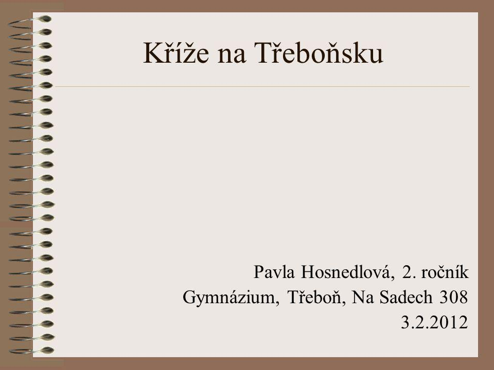 Kříže na Třeboňsku Pavla Hosnedlová, 2. ročník