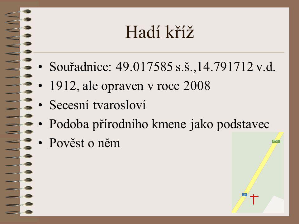 Hadí kříž Souřadnice: 49.017585 s.š.,14.791712 v.d.