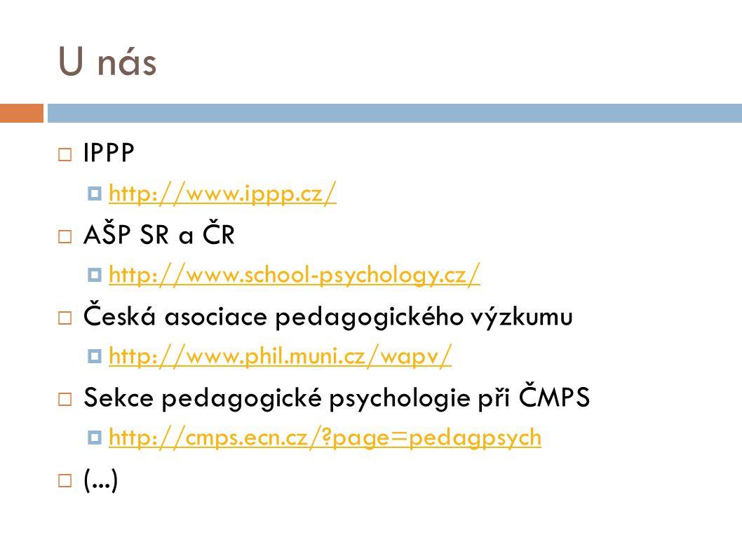 U nás IPPP AŠP SR a ČR Česká asociace pedagogického výzkumu