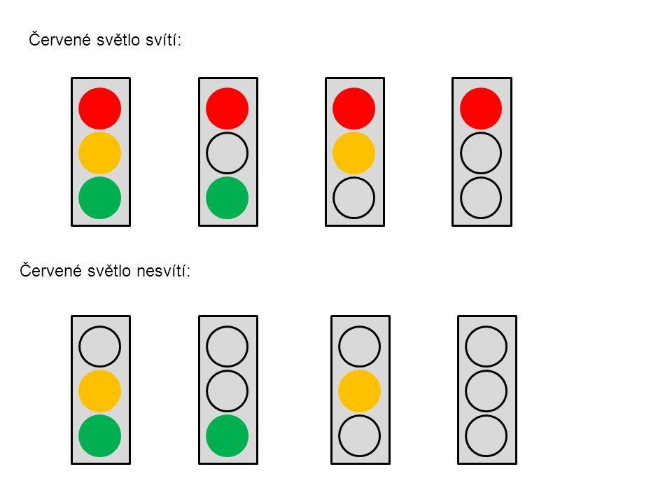 Červené světlo svítí: Červené světlo nesvítí: