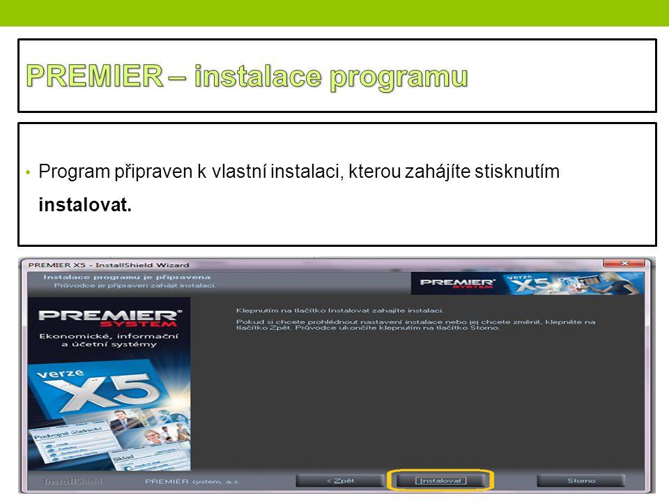 PREMIER – instalace programu