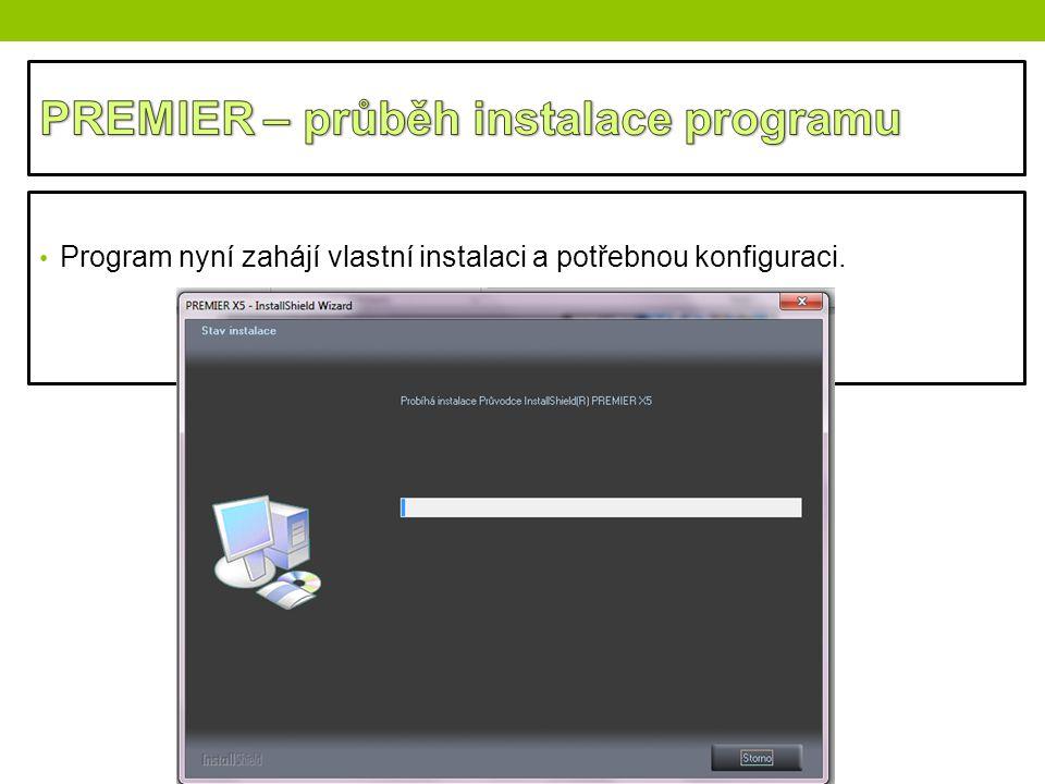 PREMIER – průběh instalace programu