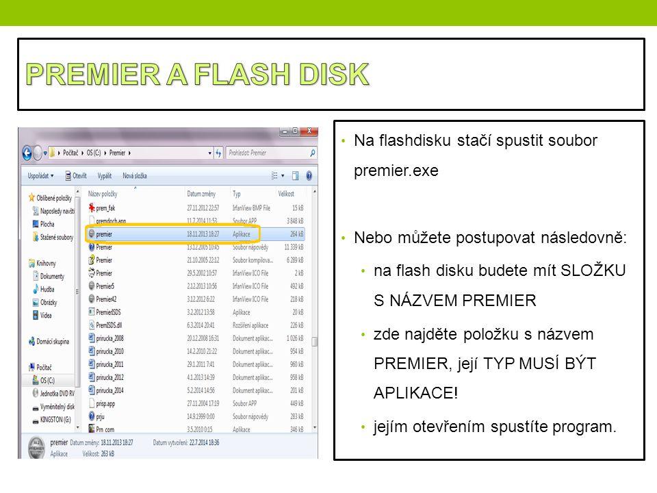 PREMIER A FLASH DISK Na flashdisku stačí spustit soubor premier.exe