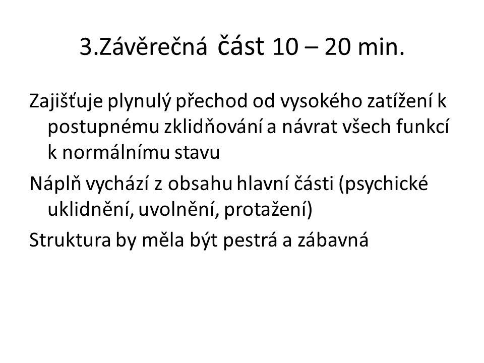 3.Závěrečná část 10 – 20 min.