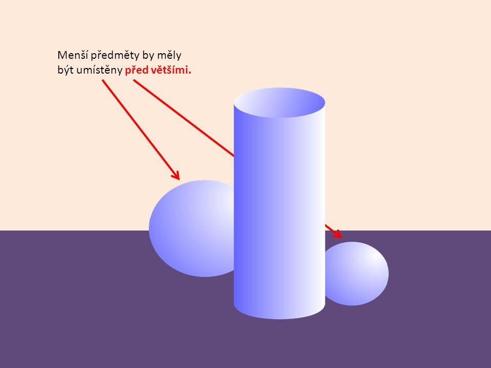 Menší předměty by měly být umístěny před většími.