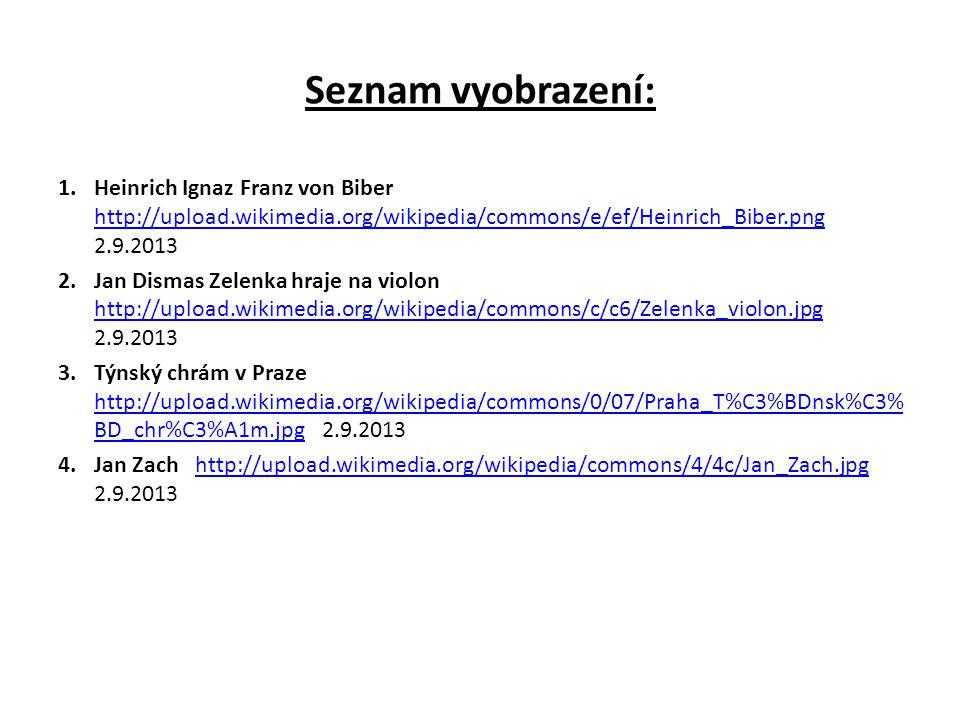 Seznam vyobrazení: Heinrich Ignaz Franz von Biber http://upload.wikimedia.org/wikipedia/commons/e/ef/Heinrich_Biber.png 2.9.2013.