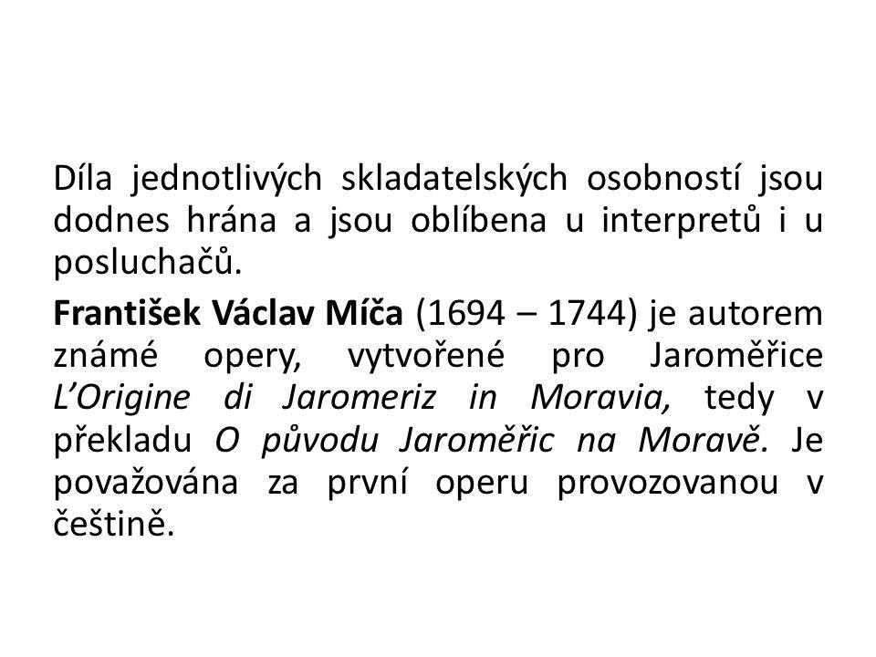 Díla jednotlivých skladatelských osobností jsou dodnes hrána a jsou oblíbena u interpretů i u posluchačů.