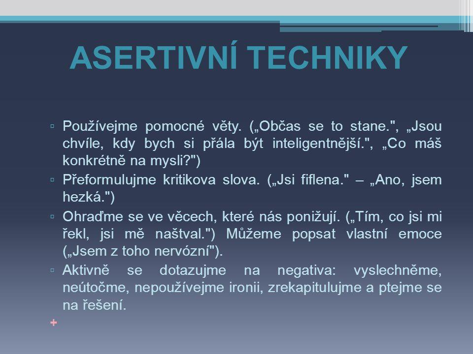 ASERTIVNÍ TECHNIKY