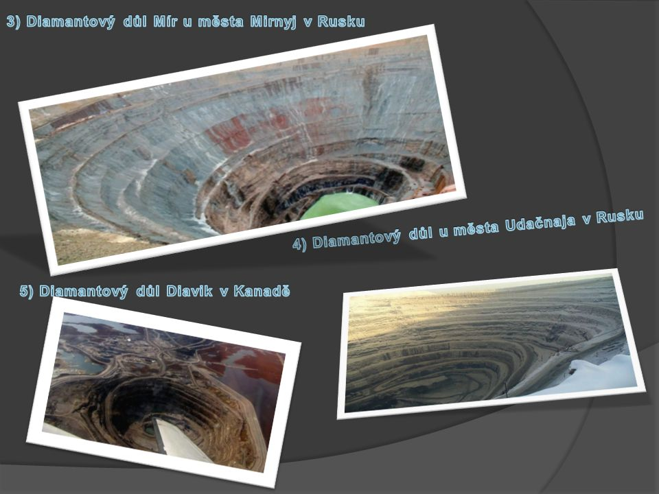 3) Diamantový důl Mír u města Mirnyj v Rusku