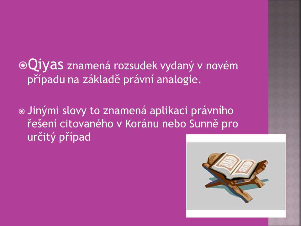 Qiyas znamená rozsudek vydaný v novém případu na základě právní analogie.