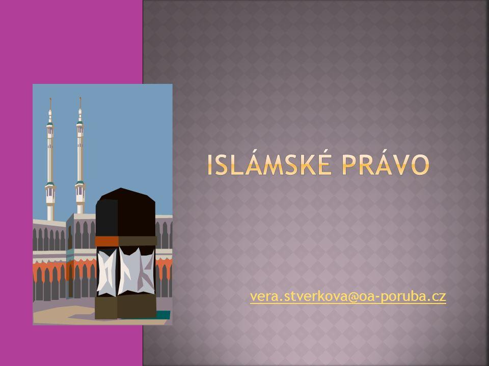 Islámské právo vera.stverkova@oa-poruba.cz
