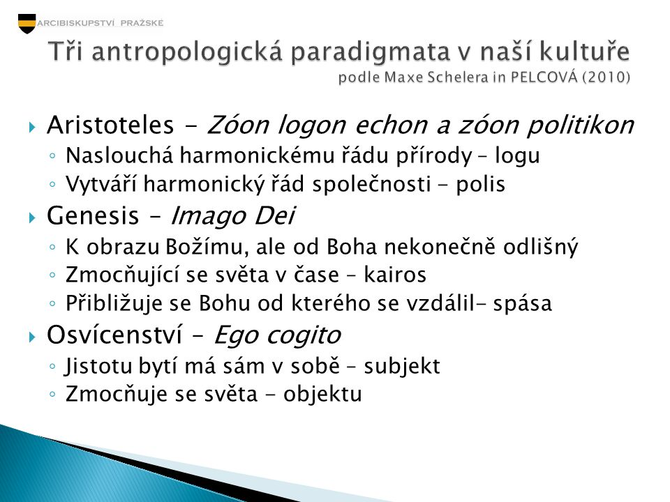 Tři antropologická paradigmata v naší kultuře podle Maxe Schelera in PELCOVÁ (2010)