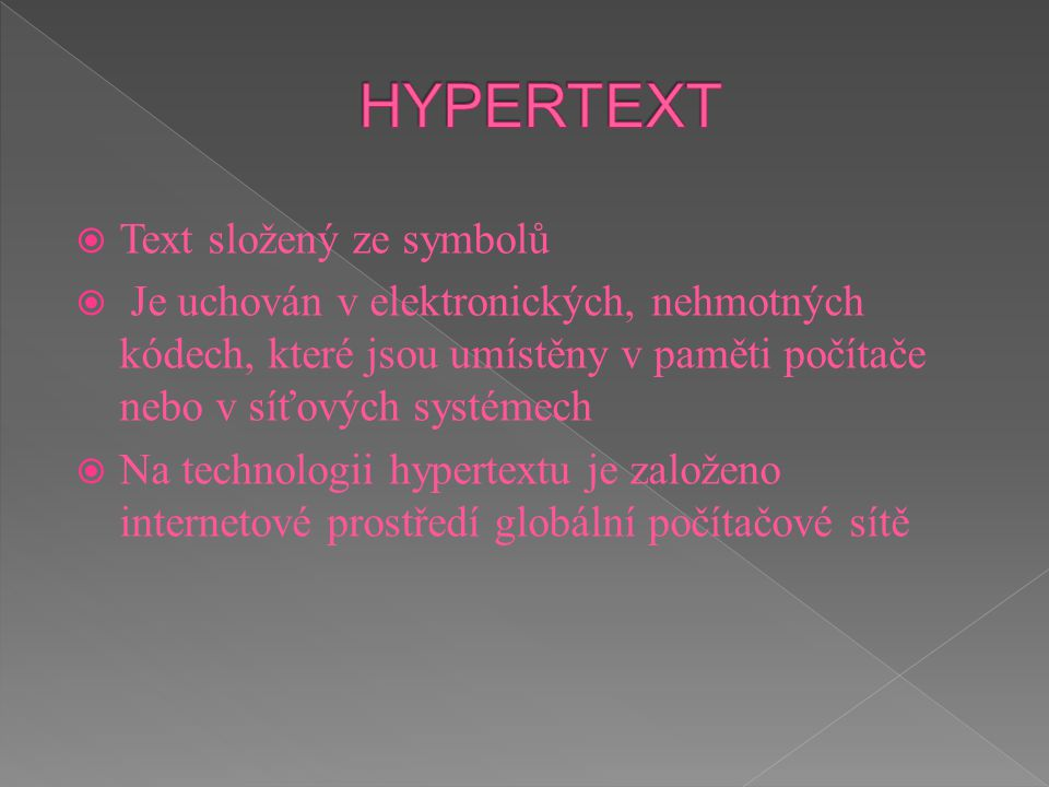 HYPERTEXT Text složený ze symbolů