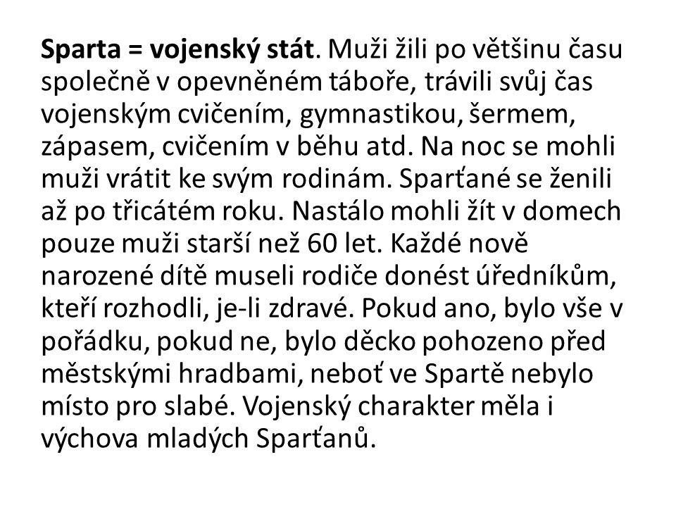 Sparta = vojenský stát.