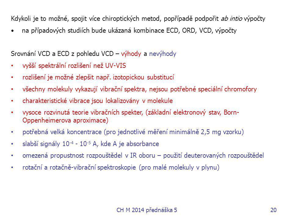 na případových studiích bude ukázaná kombinace ECD, ORD, VCD, výpočty