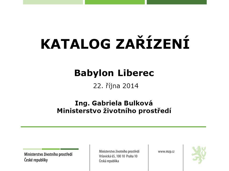 KATALOG ZAŘÍZENÍ Babylon Liberec 22. října 2014 Ing