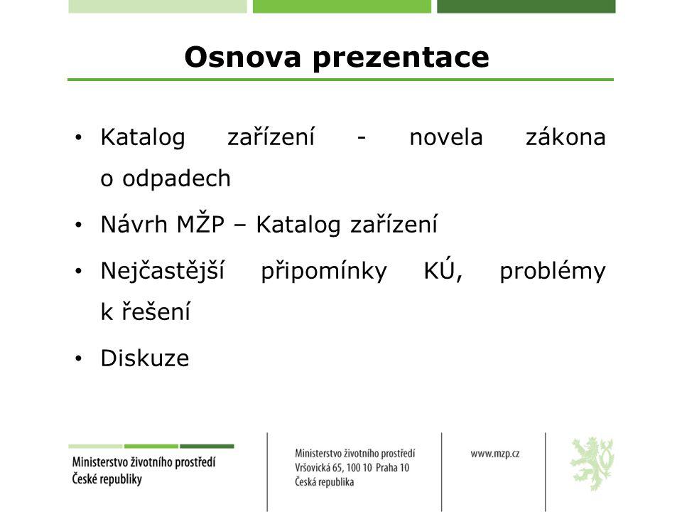 Osnova prezentace Katalog zařízení - novela zákona o odpadech