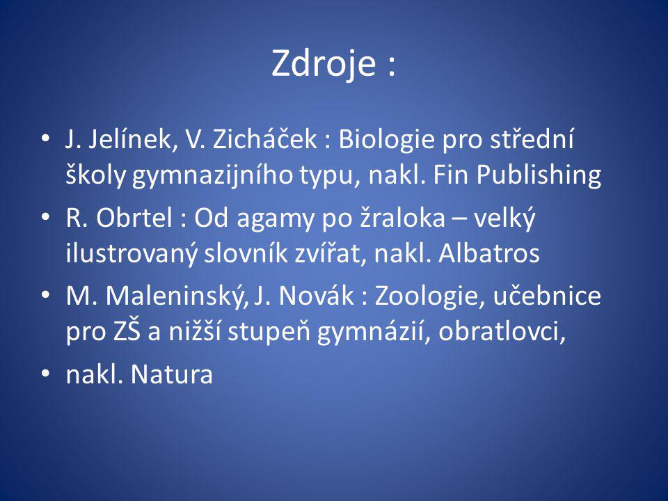 Zdroje : J. Jelínek, V. Zicháček : Biologie pro střední školy gymnazijního typu, nakl. Fin Publishing