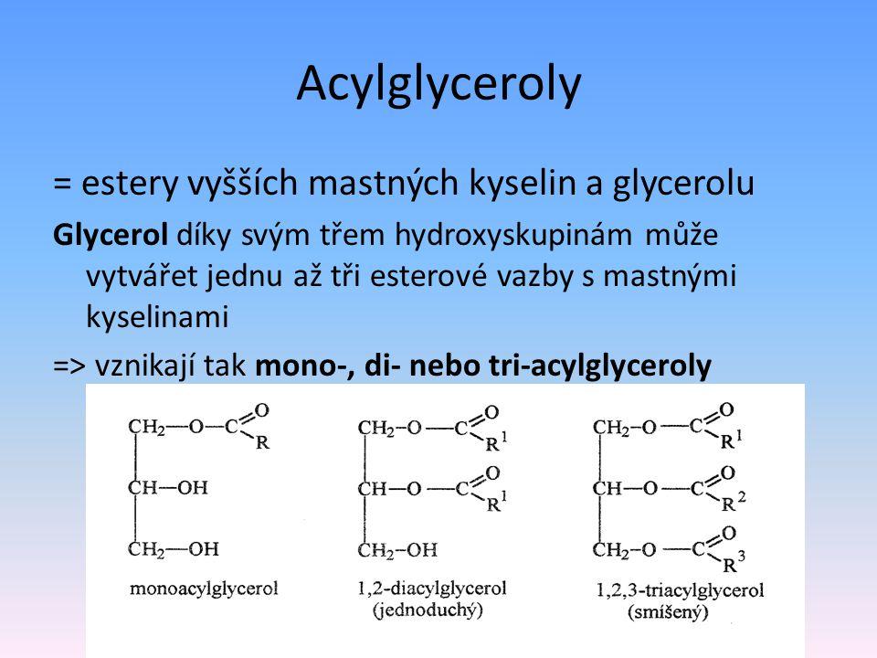 Acylglyceroly = estery vyšších mastných kyselin a glycerolu