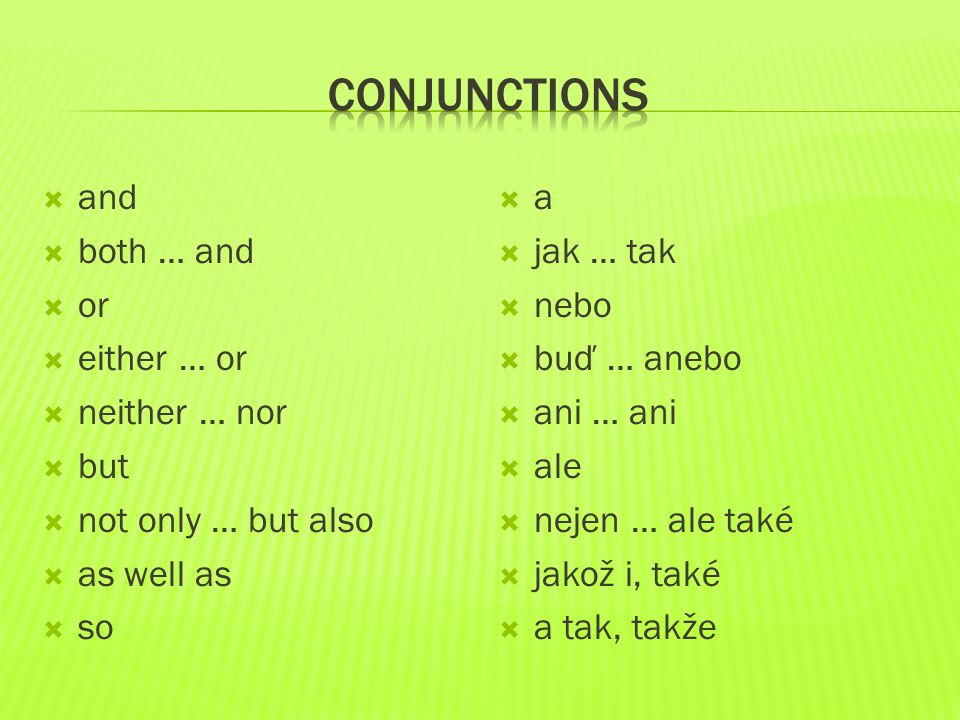 COnjunctions and both … and or either … or neither … nor but