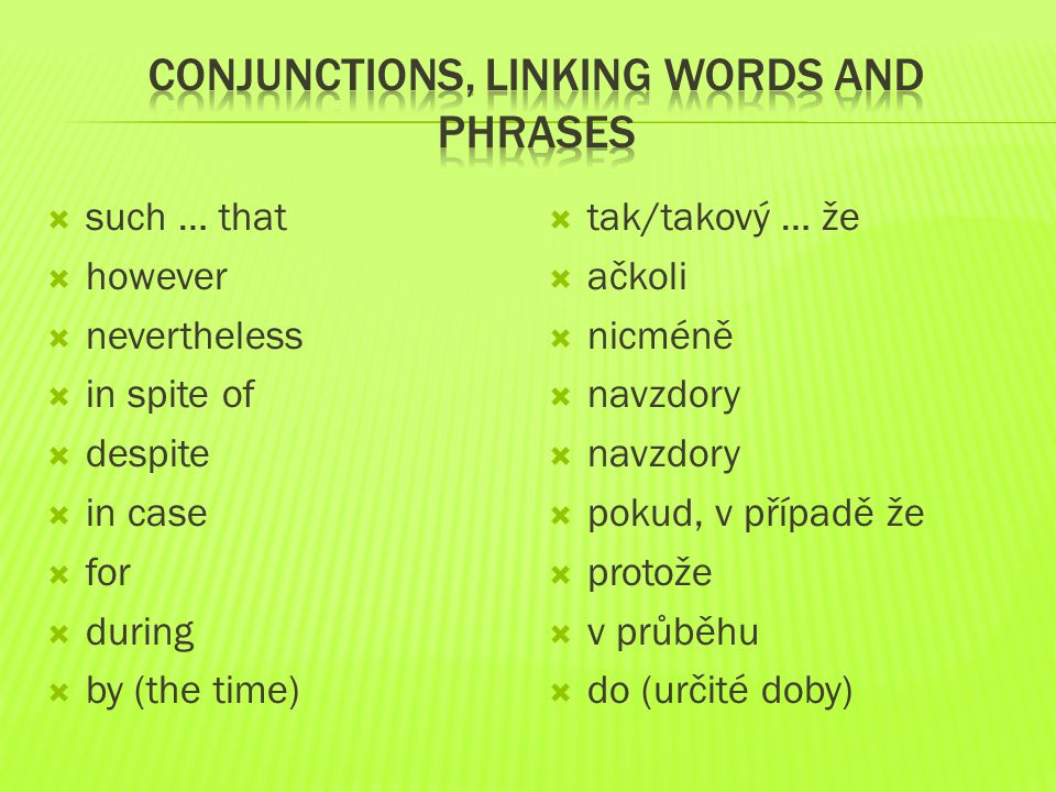Conjunctions, linking words and phrases