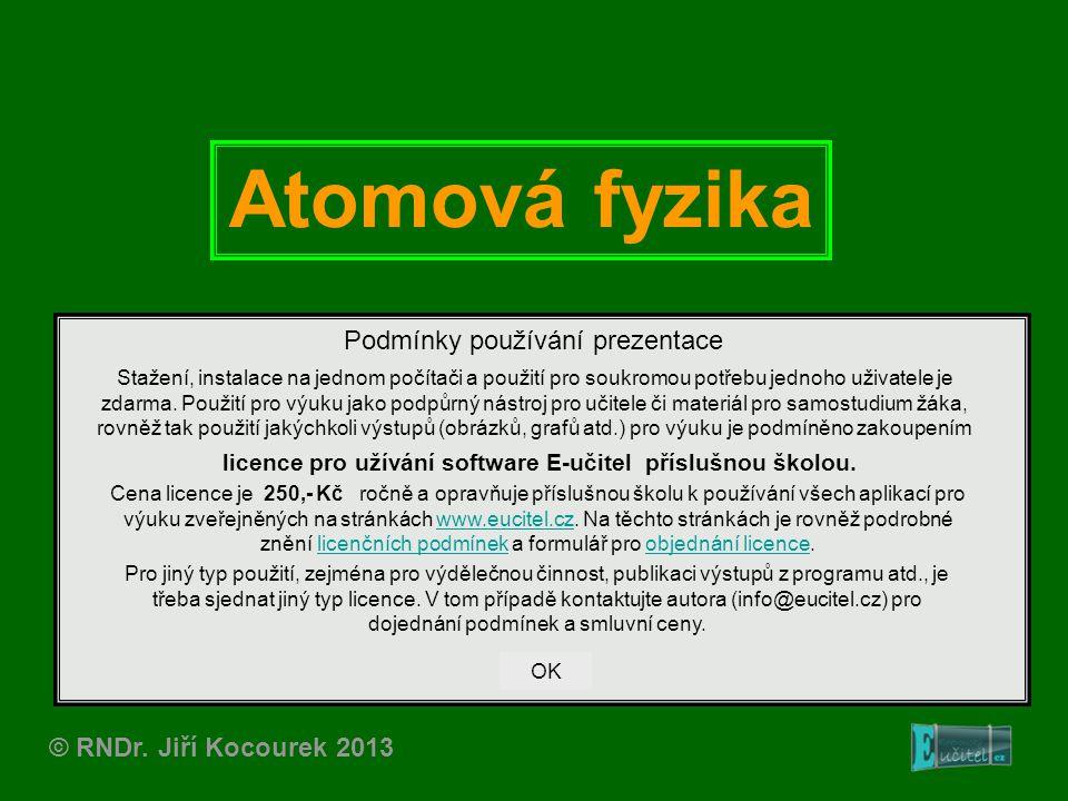 Atomová fyzika Podmínky používání prezentace