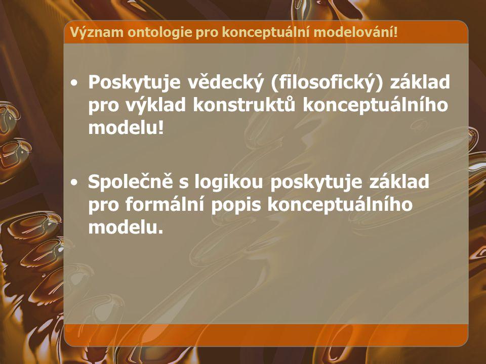 Význam ontologie pro konceptuální modelování!