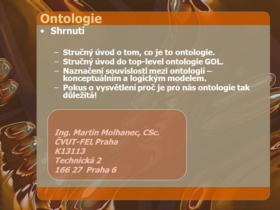 Ontologie Shrnutí Stručný úvod o tom, co je to ontologie.