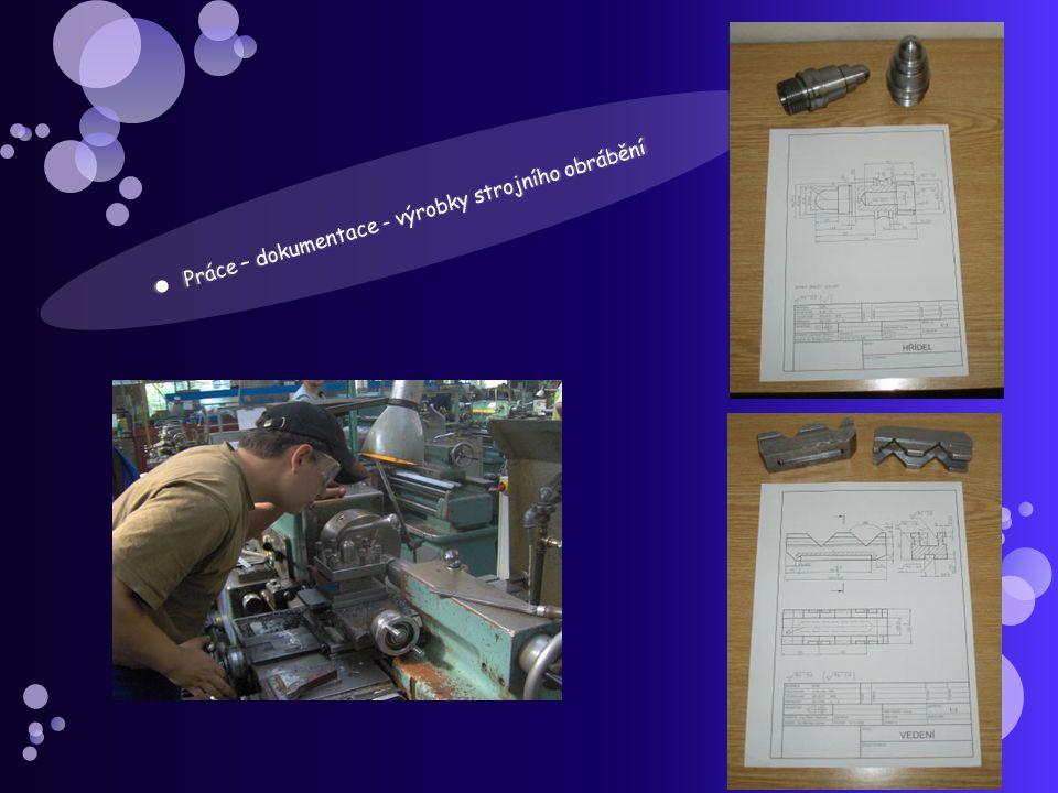 Práce – dokumentace - výrobky strojního obrábění