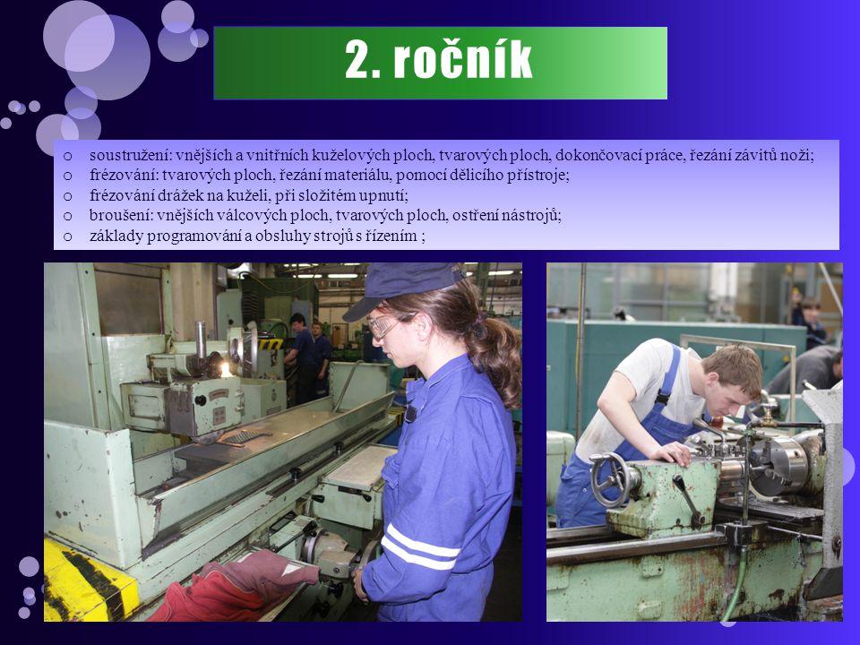 2. ročník soustružení: vnějších a vnitřních kuželových ploch, tvarových ploch, dokončovací práce, řezání závitů noži;