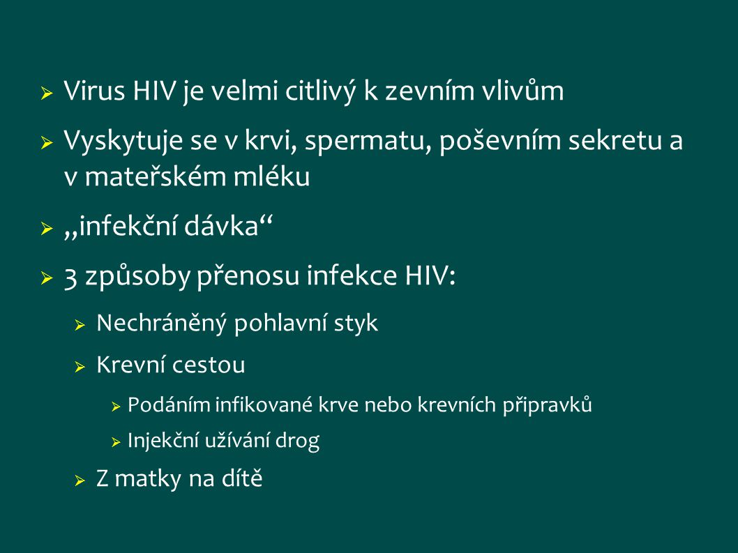 Virus HIV je velmi citlivý k zevním vlivům