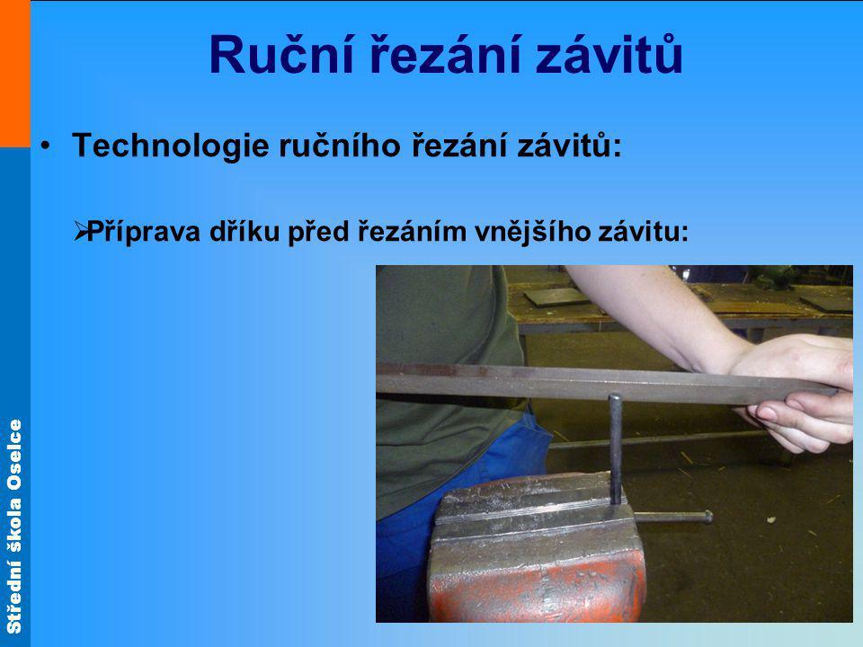 Ruční řezání závitů Technologie ručního řezání závitů: