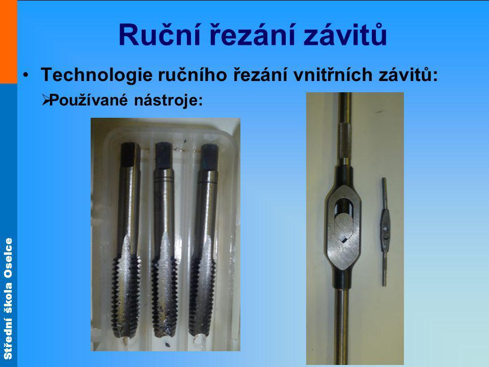 Ruční řezání závitů Technologie ručního řezání vnitřních závitů: