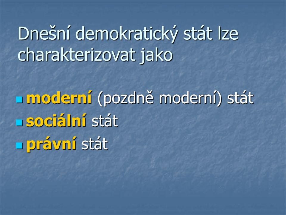 Dnešní demokratický stát lze charakterizovat jako