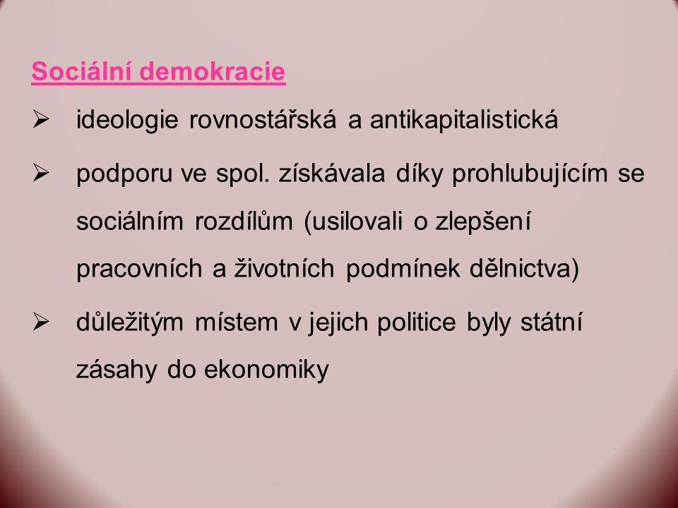 Sociální demokracie ideologie rovnostářská a antikapitalistická.