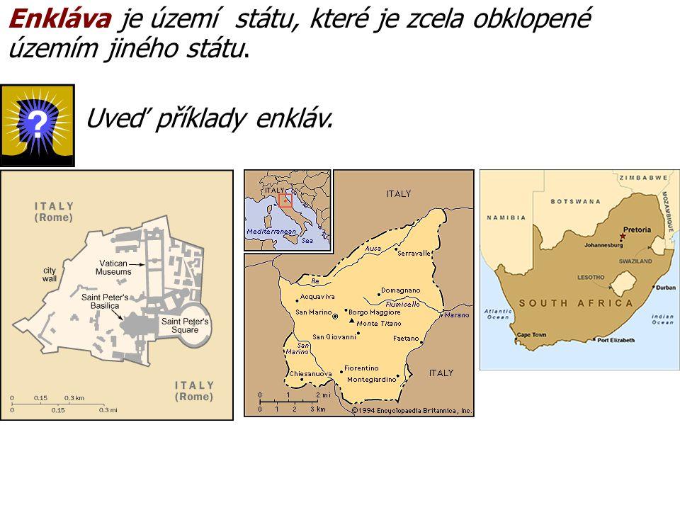 Enkláva je území státu, které je zcela obklopené územím jiného státu.