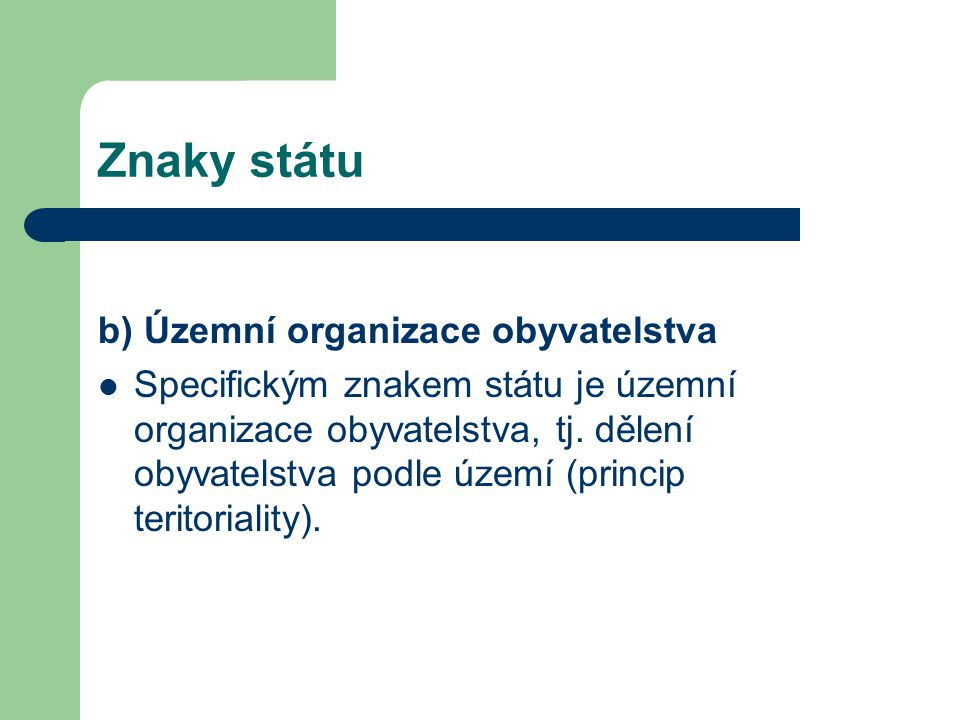 Znaky státu b) Územní organizace obyvatelstva