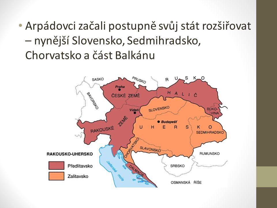 Arpádovci začali postupně svůj stát rozšiřovat – nynější Slovensko, Sedmihradsko, Chorvatsko a část Balkánu