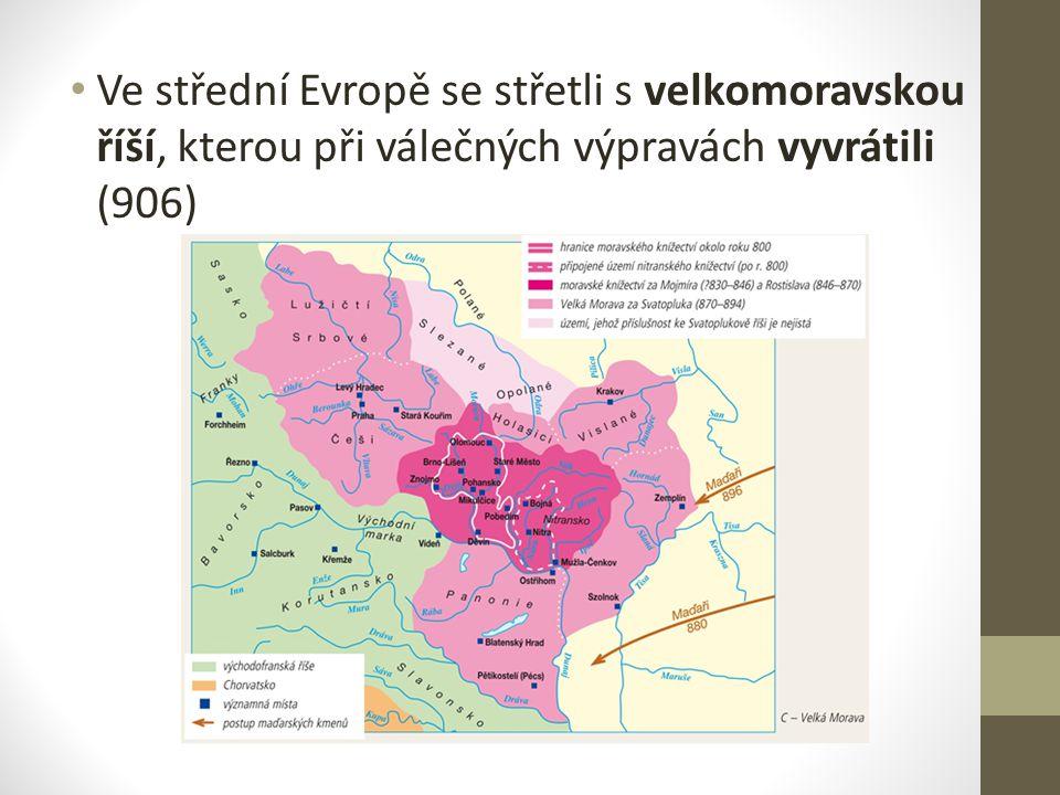 Ve střední Evropě se střetli s velkomoravskou říší, kterou při válečných výpravách vyvrátili (906)