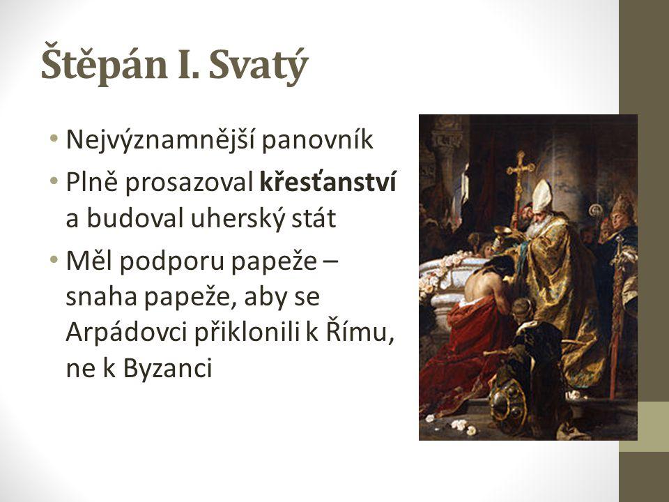 Štěpán I. Svatý Nejvýznamnější panovník