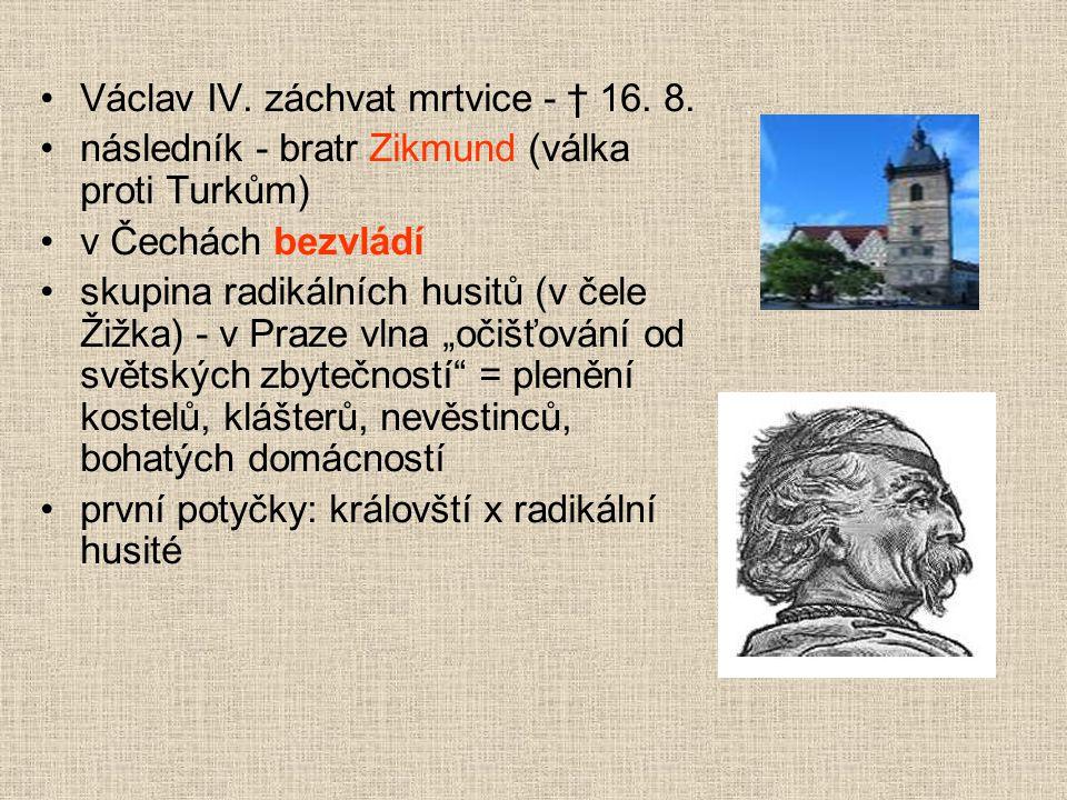Václav IV. záchvat mrtvice - † 16. 8.