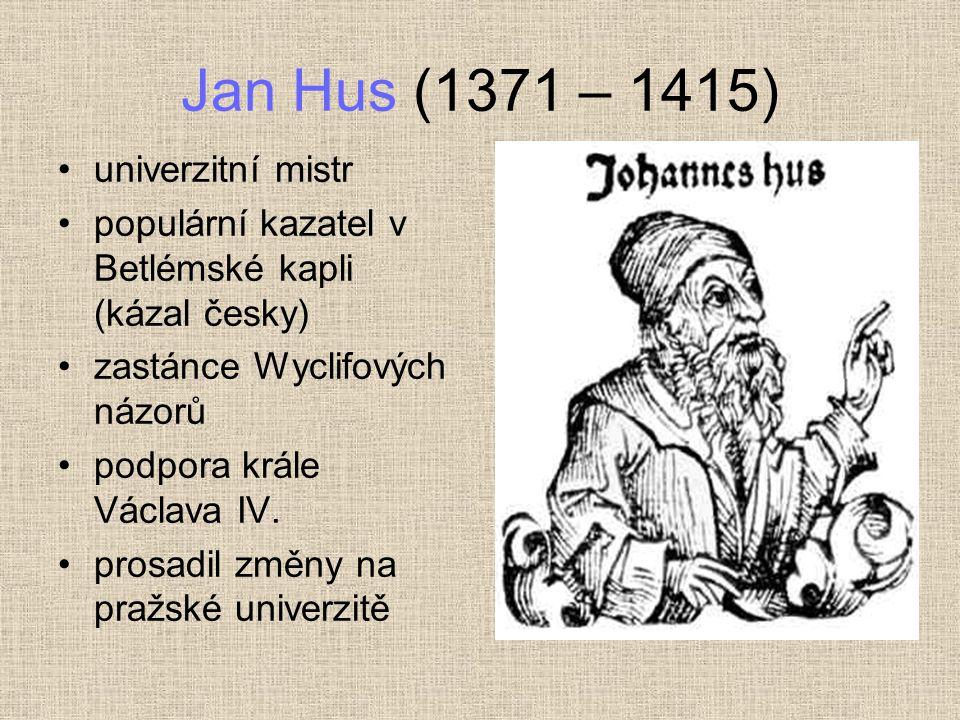 Jan Hus (1371 – 1415) univerzitní mistr